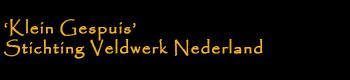 'Klein Gespuis', Stichting Veldwerk Nederland
