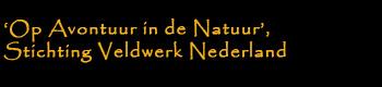'Op avontuur in de Natuur', Stichting Veldwerk Nederland