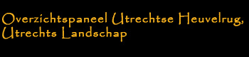 Overzichtspaneel Utrechtse Heuvelrug, Utrechts Landschap