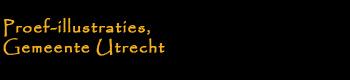 Proef-illustraties, Gemeente Utrecht